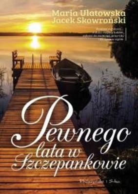 Jacek Skowroński, Maria Ulatowska - Pewnego lata w Szczepankowie