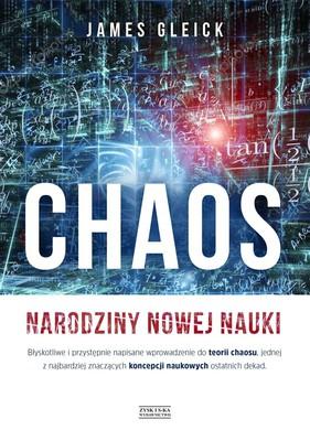 James Gleick - Chaos. Narodziny nowej nauki