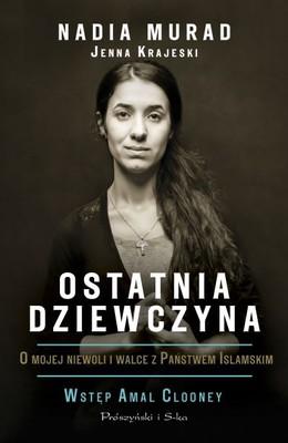Jenna Krajeski, Nadia Murad - Ostatnia dziewczyna. O mojej niewoli i walce z Państwem Islamskim