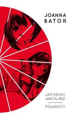 Joanna Bator - Japoński wachlarz. Powroty