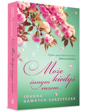 Joanna Gawrych-Skrzypczak - Może kiedyś, innym razem...