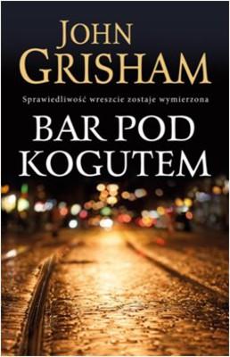 John Grisham - Bar pod kogutem