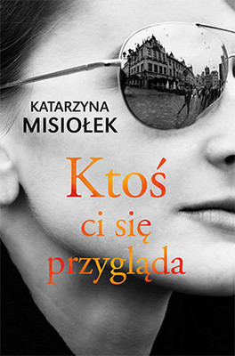 Katarzyna Misiołek - Ktoś ci się przygląda