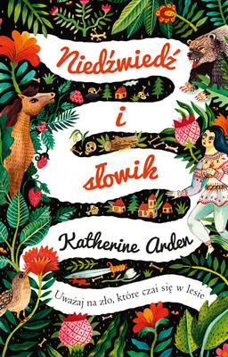 Katherine Arden - Niedźwiedź i słowik / Katherine Arden - The Bear And The Nightingale