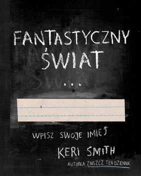 Keri Smith Fantastyczny Swiat ebook