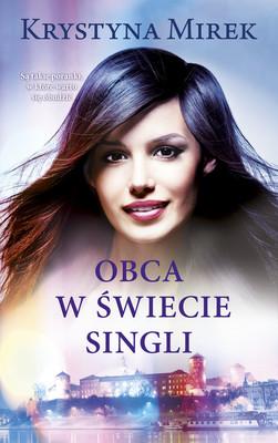 Krystyna Mirek - Obca w świecie singli