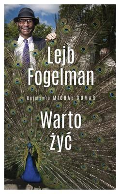 Lejb Fogelman, Michał Komar - Warto żyć