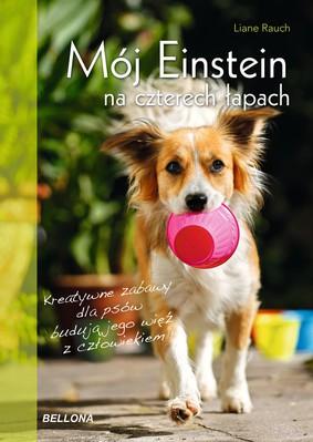 Liane Rauch - Mój Einstein na czterech łapach