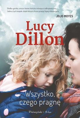 Lucy Dillon - Wszystko, czego pragnę