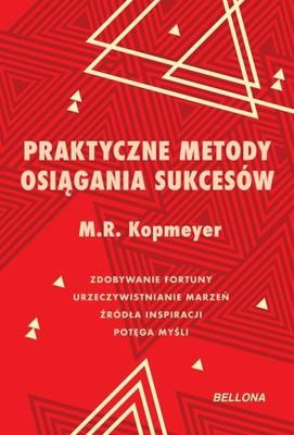 M. R. Kopmeyer - Praktyczne metody osiągania sukcesu