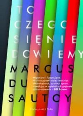 Marcus du Sautoy - To, czego się nie dowiemy. Badanie granic nauki