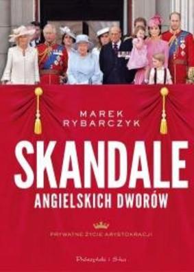 Marek Rybarczyk - Skandale angielskich dworów