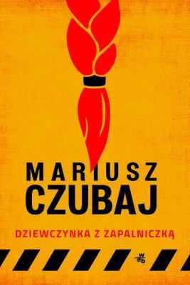 Mariusz Czubaj - Dziewczynka z zapalniczką