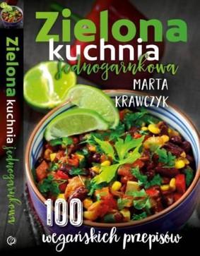 Marta Mazurek - Zielona kuchnia jednogarnkowa