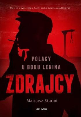 Mateusz Staroń - Zdrajcy. Polacy u boku Lenina