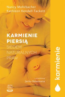 Nancy Mohrbacher, Kathleen Kendall-Tackett - Karmienie piersią. Siedem naturalnych praw