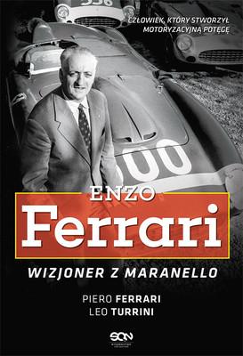 Piero Ferrari, Leo Turrini - Enzo Ferrari. Wizjoner z Maranello / Piero Ferrari, Leo Turrini - Mio Padre Enzo. Dialoghi Su Un Grande Italiano Del Novecento