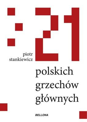 Piotr Stankiewicz - 21 polskich grzechów głównych