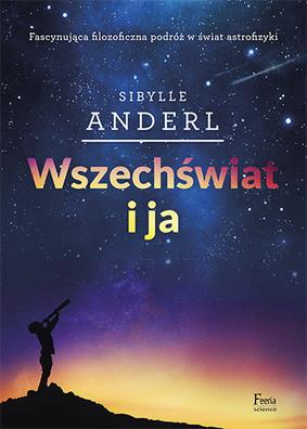 Sibylle Anderl - Wszechświat i ja / Sibylle Anderl - Das Universum Und Ich