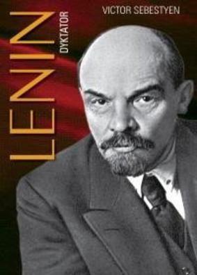 Victor Sebestyen - Lenin. Dyktator