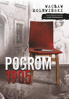 Wacław Holewiński - Pogrom 1905