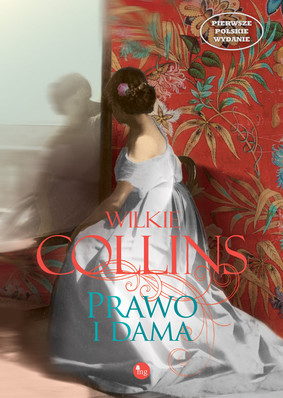 Wilkie Collins - Prawo i dama / Wilkie Collins - The Law And The Lady