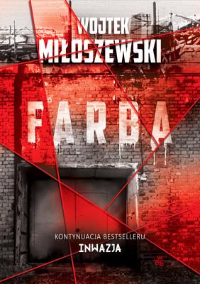 Wojtek Miłoszewski - Inwazja. Tom 2. Farba