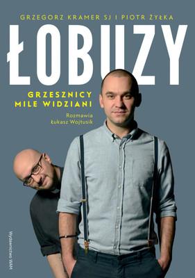 Łukasz Wojtusik, Piotr Żyłka - Łobuzy. Grzesznicy mile widziani