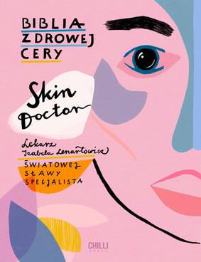 Izabela Lenartowicz - Skin Doctor. Biblia zdrowej cery