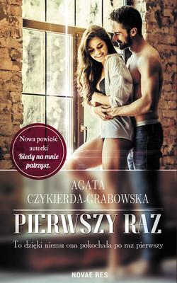 Agata Czykierda-Grabowska - Pierwszy raz