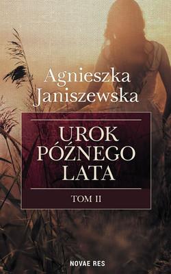 Agnieszka Janiszewska - Urok późnego lata. Tom 2