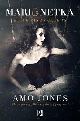 Amo Jones - Elite Kings Club. Tom 2. Marionetka / Amo Jones - The Broken Puppet