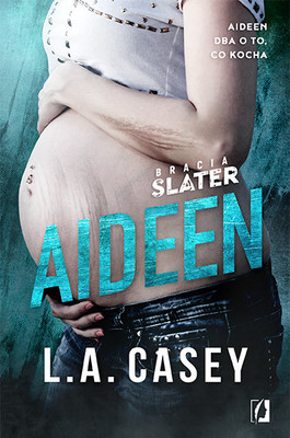 L.A. Casey - Bracia Slater. Tom 3.5. Aideen / L.A. Casey - Slater Brothers. Aideen