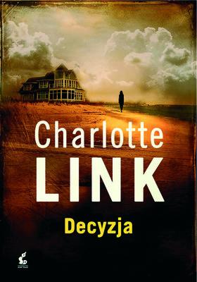 Charlotte Link - Decyzja / Charlotte Link - Die Entscheidung