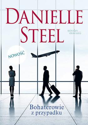 Danielle Steel - Bohaterowie z przypadku