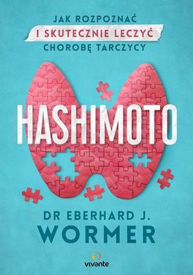 Eberhard J. Wormer - Hashimoto. Jak rozpoznać i skutecznie leczyć chorobę tarczycy / Eberhard J. Wormer - Hashimoto - Symptome Richting Erkennen, Ursachen Und Therapien Finden, Selbsthilfeangebote Nutzen