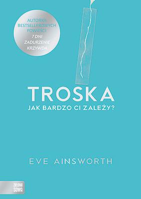 Eve Ainsworth - Troska. Jak bardzo ci zależy?