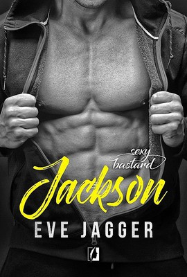 Eve Jagger - Sexy Bastard. Tom 4. Jackson