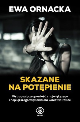 Ewa Ornacka - Skazane na potępienie