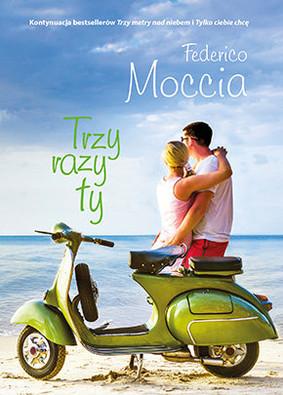 Federico Moccia Trzy razy ty ebook