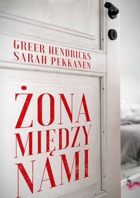 Greer Hendricks, Sarah Pekkanen - Żona między nami