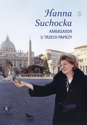 Hanna Suchocka - Ambasador u trzech papieży