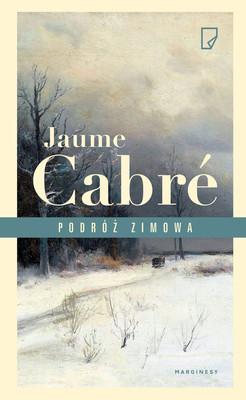 Jaume Cabré - Podróż zimowa / Jaume Cabré - Viatge D'hivern