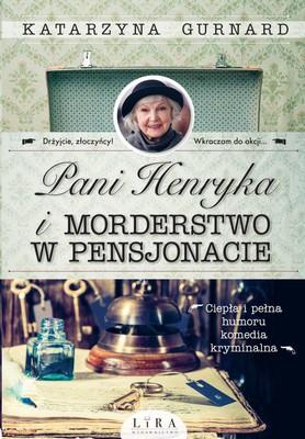 Katarzyna Gurnard - Pani Henryka i morderstwo w pensjonacie