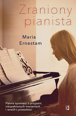 Maria Ernestam Zraniony pianista ebook
