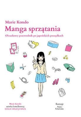 Marie Kondo - Manga sprzątania / Marie Kondo - The Life-Changing Manga Of Tidying Up: A Magical Story