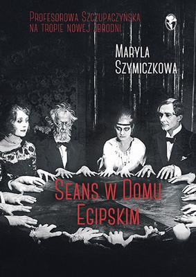 Maryla Szymiczkowa, Jacek Dehnel - Seans w Domu Egipskim