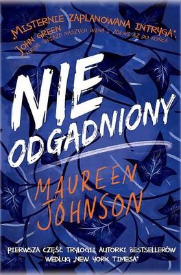 Maureen Johnson - Truly Devious. Tom 1. Nieodgadniony