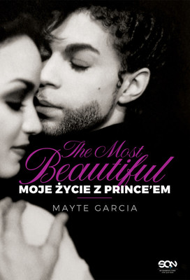 Mayte Garcia - The Most Beautiful. Moje życie z Prince'em / Mayte Garcia - The Most Beautiful. My Life With Prince