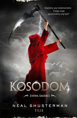 Neal Shusterman - Żniwa śmierci. Kosodom